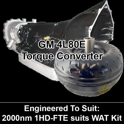 Torque Converter to suit GM 4L80E - 2000nm 1HD-FTE suits WAT Kit