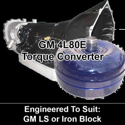 Torque Converter to suit GM 4L80E - GM LS or Iron Block